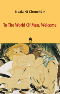 To The World Of Men, Welcome